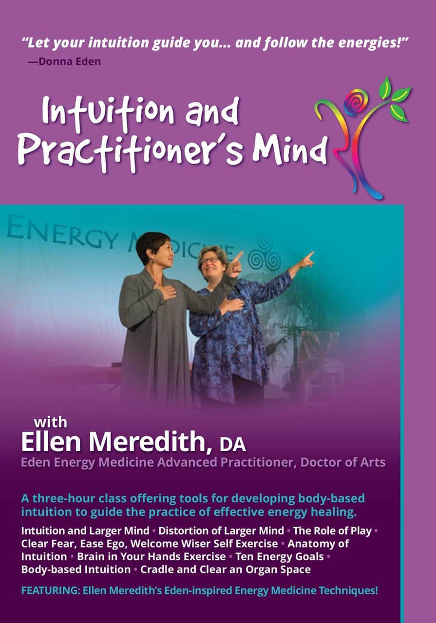 Intuition and the Practitioner\'s Mind | Eden Energy Medicine